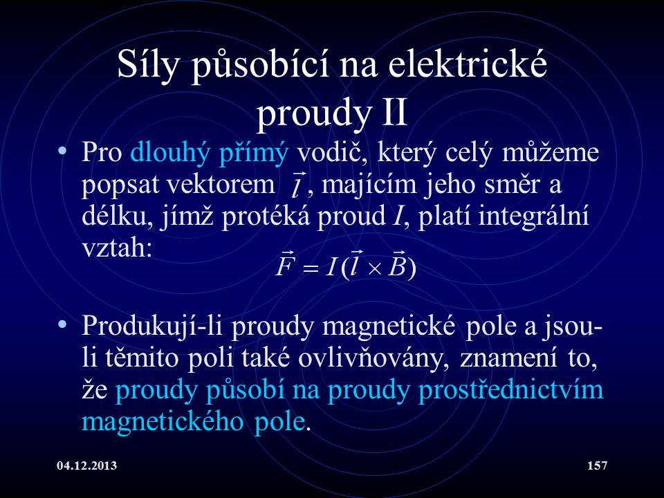 Síly působící na elektrické proudy II