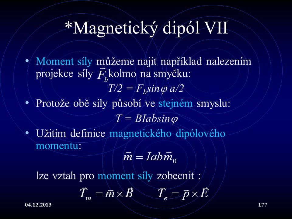 *Magnetický dipól VII Moment síly můžeme najít například nalezením projekce síly kolmo na smyčku: