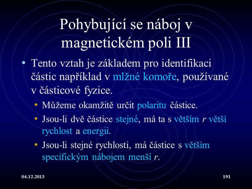 Pohybující se náboj v magnetickém poli III