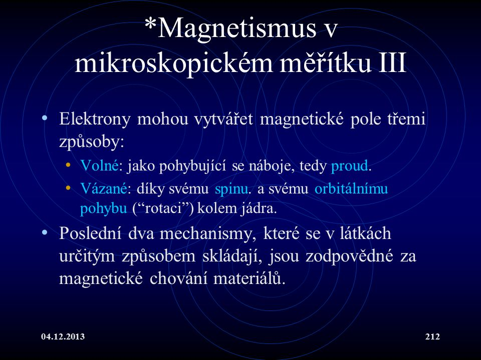 *Magnetismus v mikroskopickém měřítku III