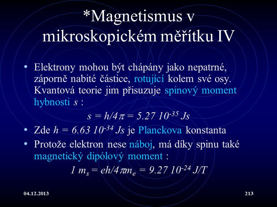 *Magnetismus v mikroskopickém měřítku IV