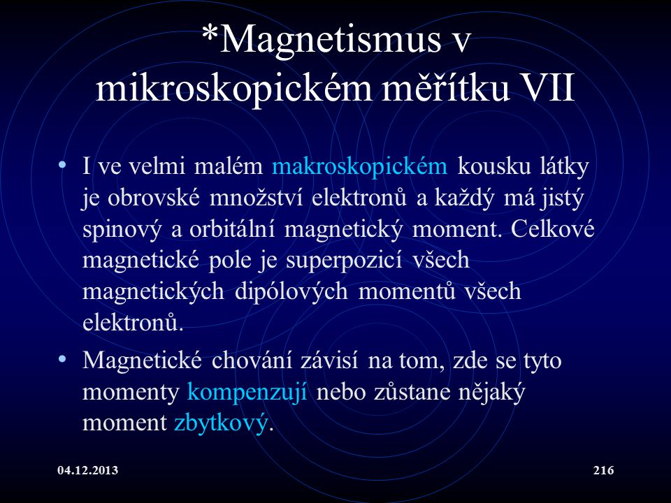 *Magnetismus v mikroskopickém měřítku VII