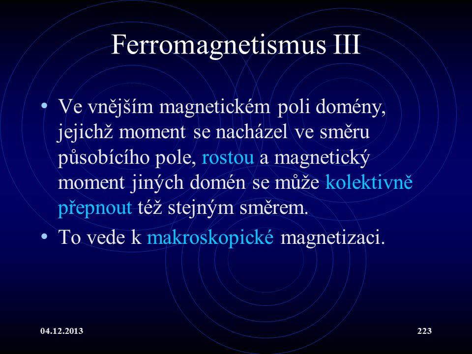 Ferromagnetismus III