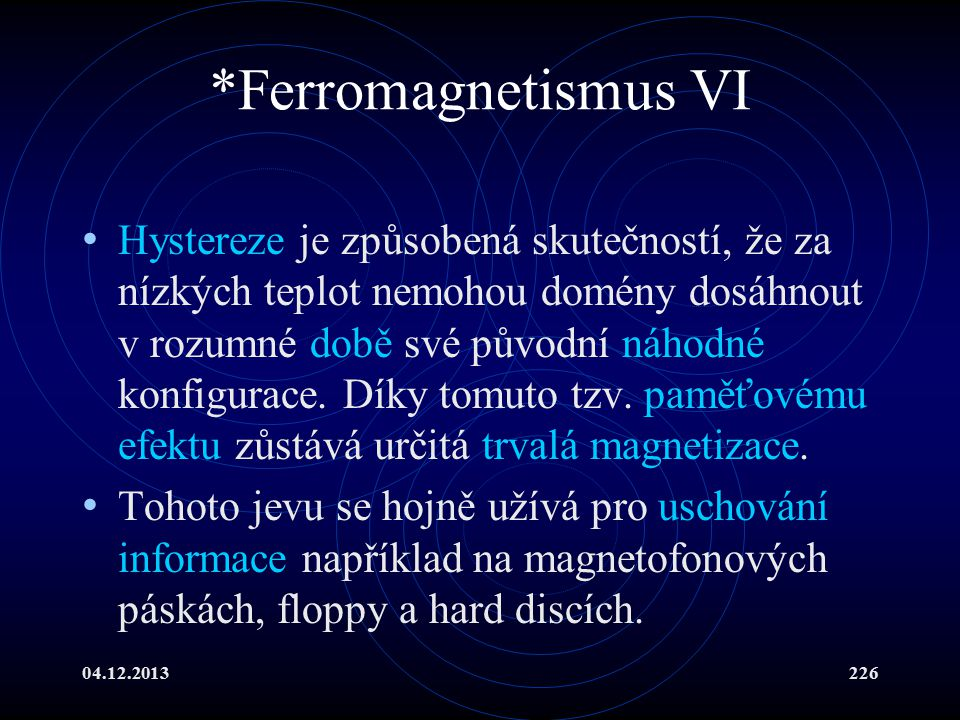 *Ferromagnetismus VI