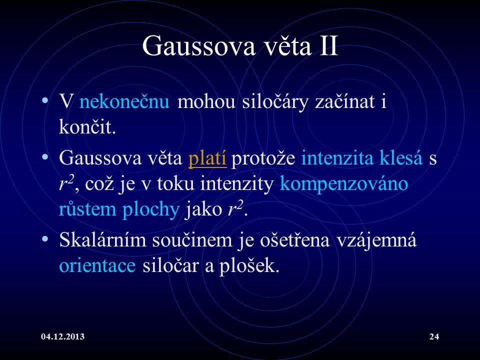 Gaussova věta II V nekonečnu mohou siločáry začínat i končit.
