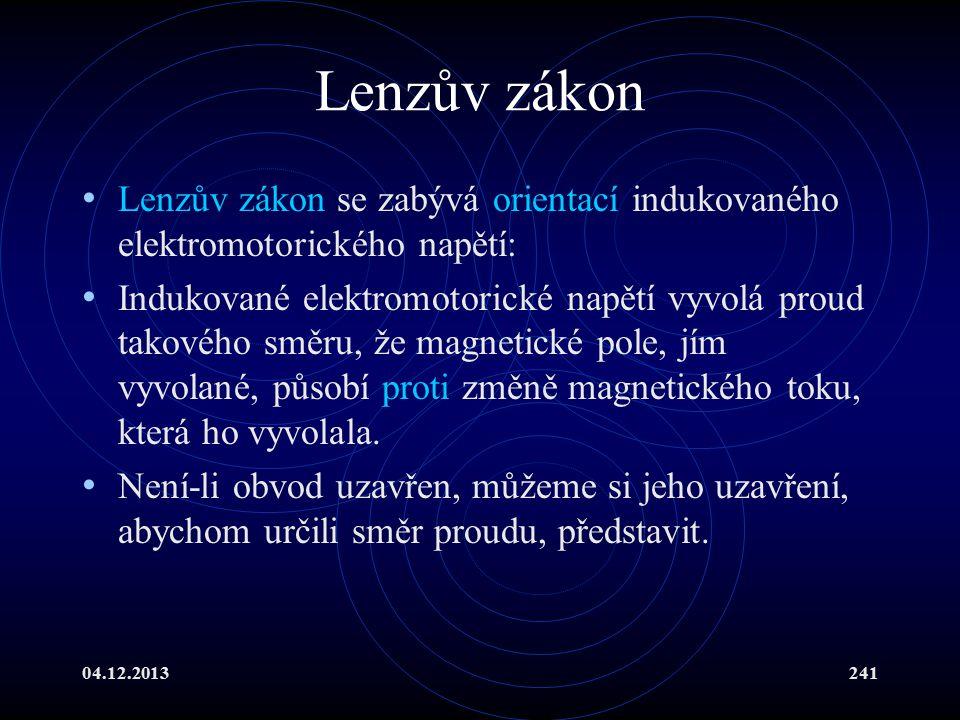 Lenzův zákon Lenzův zákon se zabývá orientací indukovaného elektromotorického napětí: