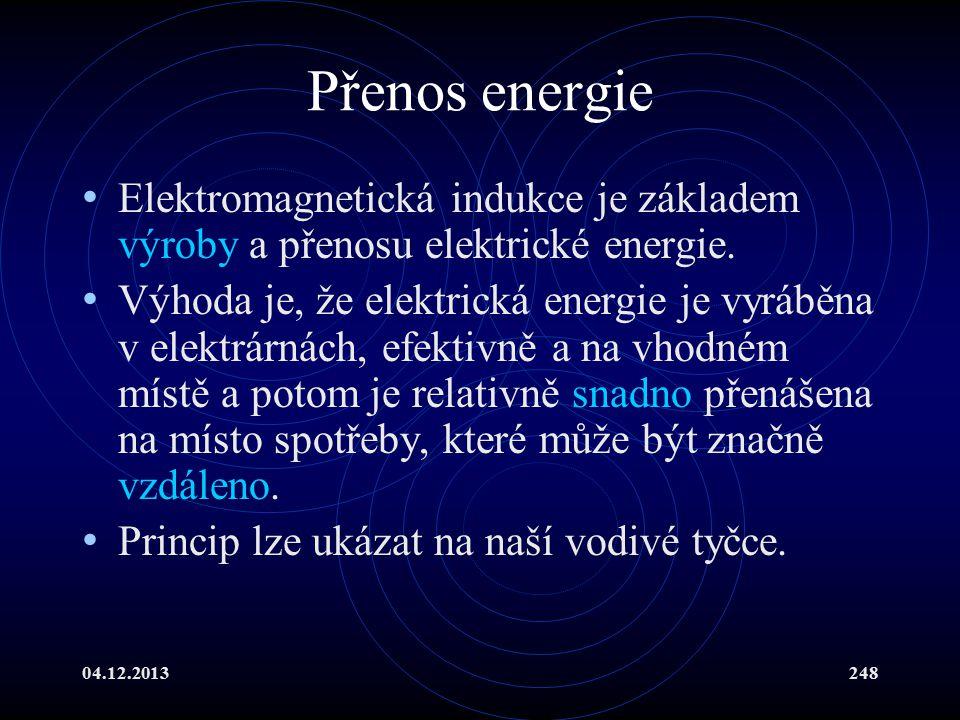 Přenos energie Elektromagnetická indukce je základem výroby a přenosu elektrické energie.