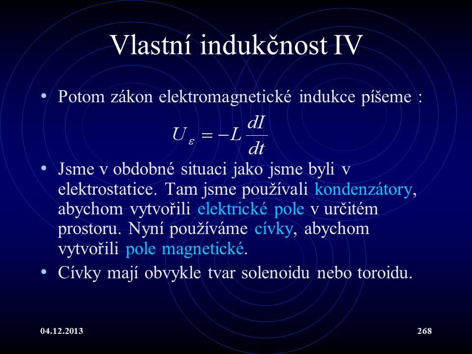 Vlastní indukčnost IV Potom zákon elektromagnetické indukce píšeme :