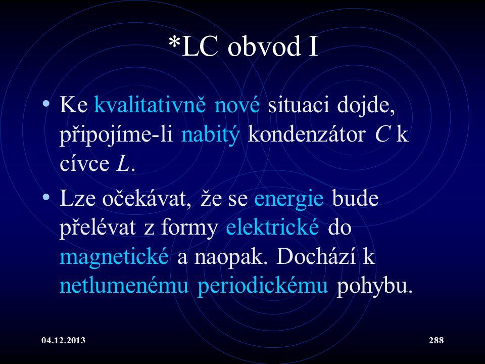 *LC obvod I Ke kvalitativně nové situaci dojde, připojíme-li nabitý kondenzátor C k cívce L.