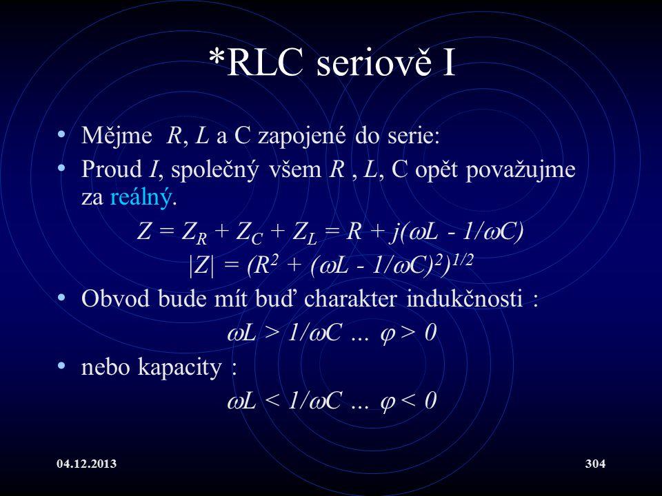 Z = ZR + ZC + ZL = R + j(L - 1/C)