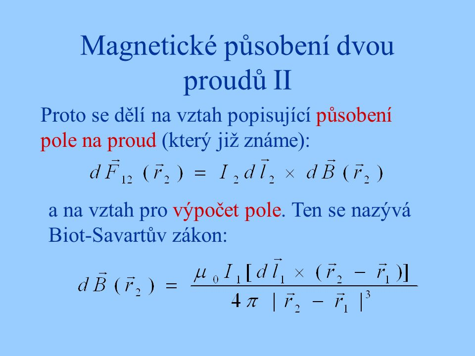 Magnetické působení dvou proudů II