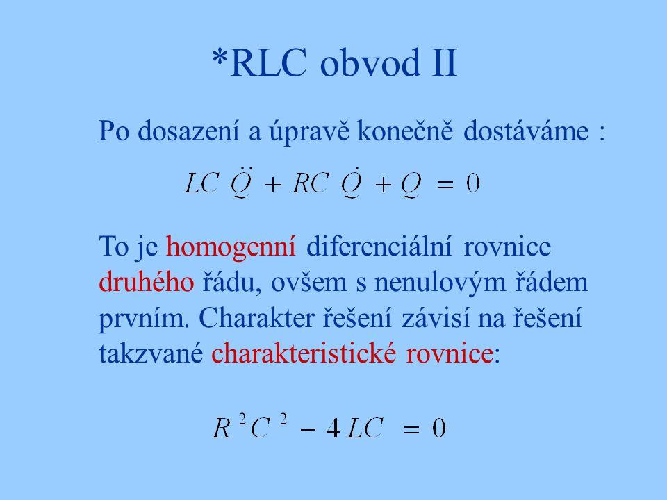 *RLC obvod II Po dosazení a úpravě konečně dostáváme :