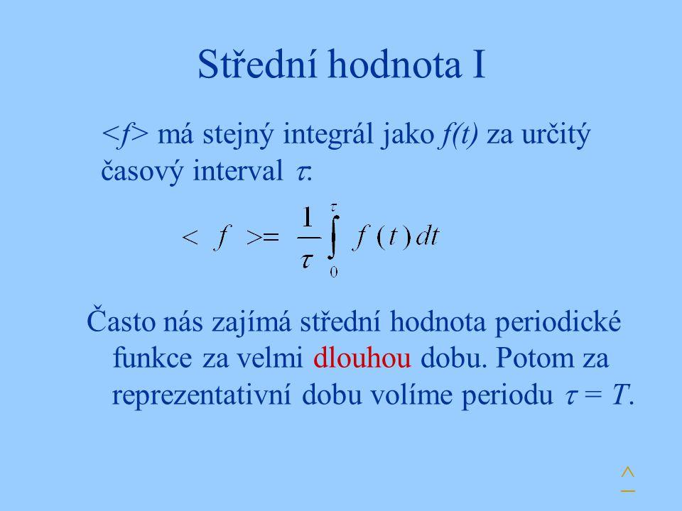 Střední hodnota I <f> má stejný integrál jako f(t) za určitý časový interval :