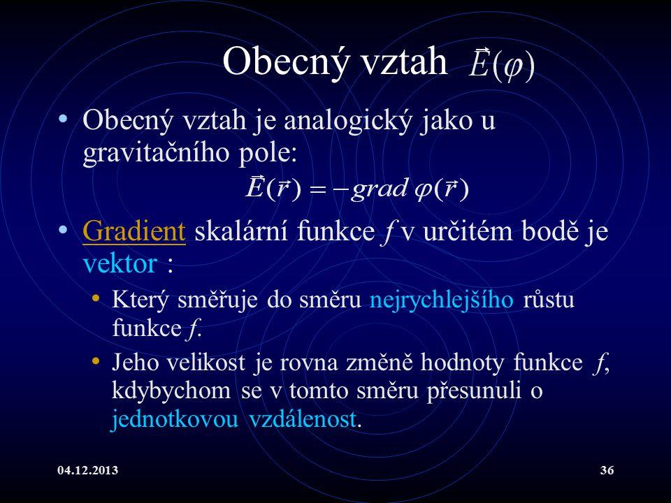 Obecný vztah Obecný vztah je analogický jako u gravitačního pole: