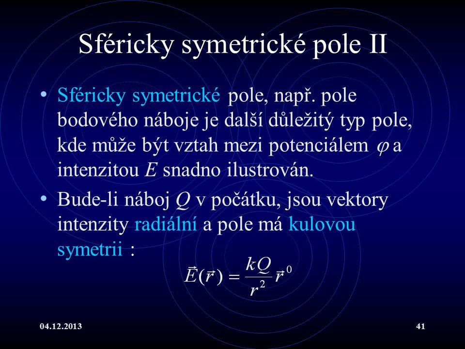 Sféricky symetrické pole II