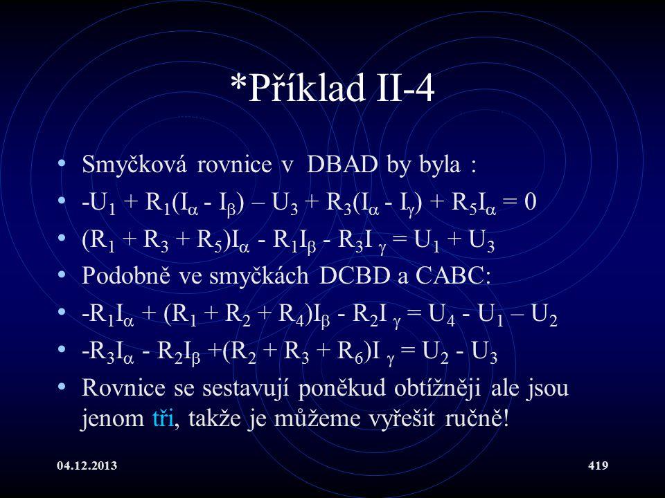 *Příklad II-4 Smyčková rovnice v DBAD by byla :