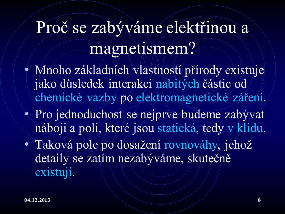 Proč se zabýváme elektřinou a magnetismem