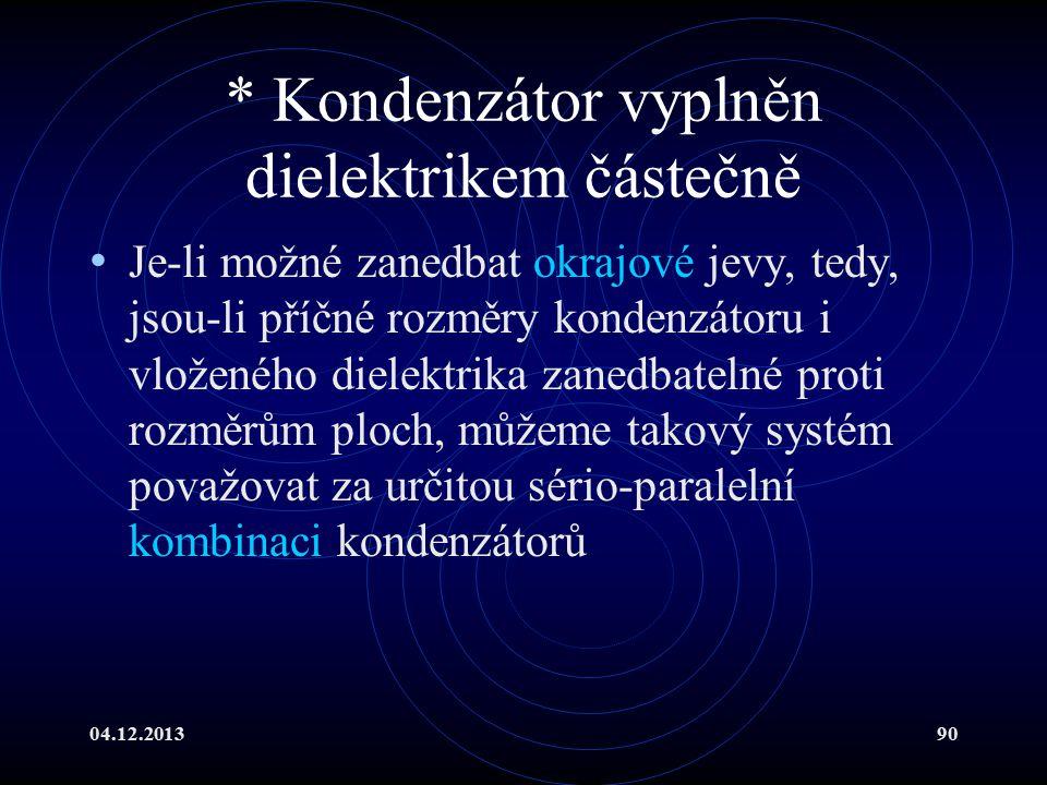 * Kondenzátor vyplněn dielektrikem částečně