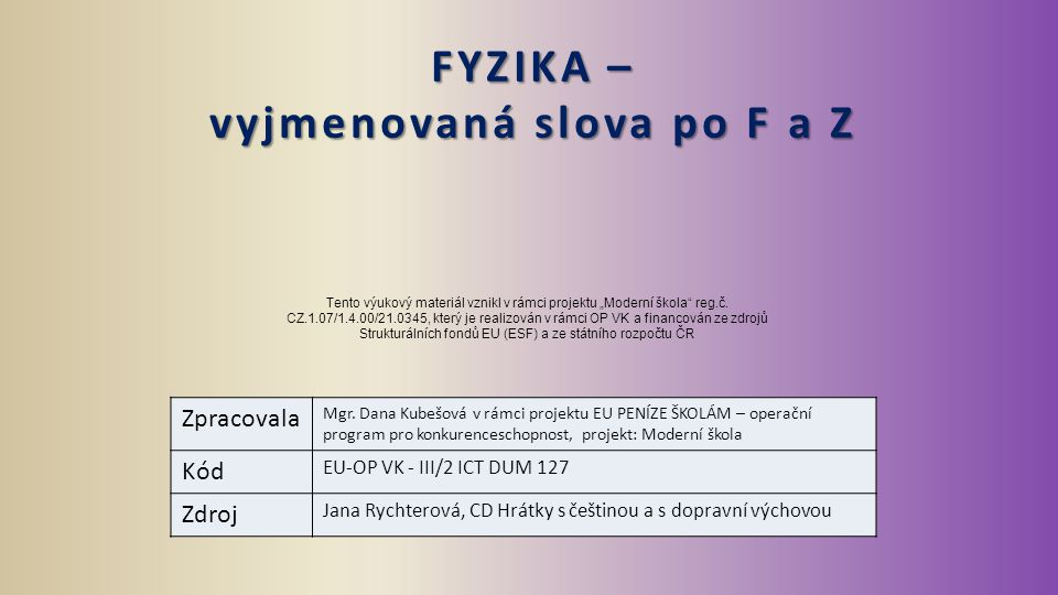 FYZIKA – vyjmenovaná slova po F a Z