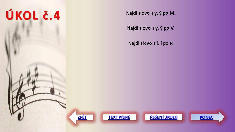 ÚKOL č.4 Najdi slovo s y, ý po M. Najdi slovo s y, ý po V.