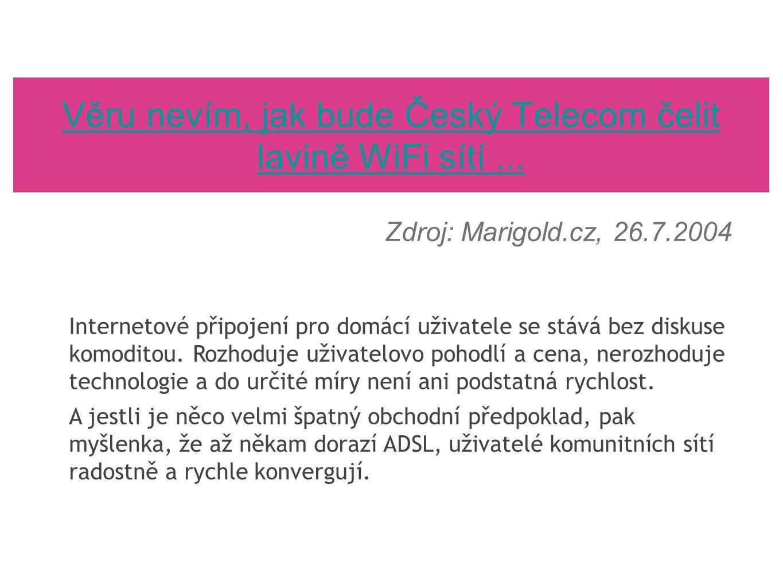 Věru nevím, jak bude Český Telecom čelit lavině WiFi sítí ...