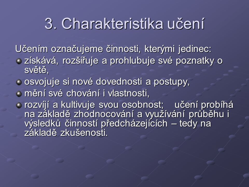 3. Charakteristika učení