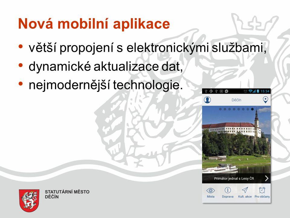 Nová mobilní aplikace větší propojení s elektronickými službami,