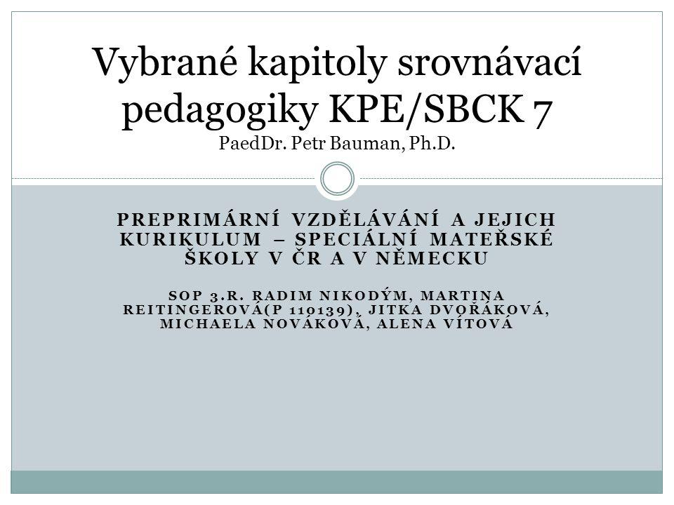 Vybrané kapitoly srovnávací pedagogiky KPE/SBCK 7 PaedDr