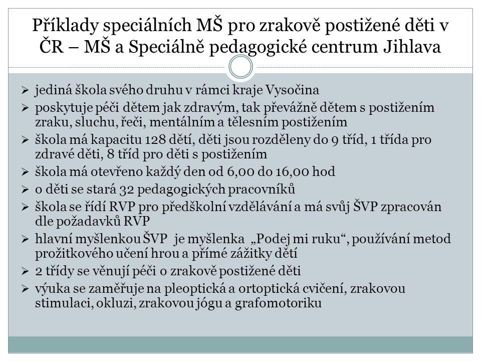Příklady speciálních MŠ pro zrakově postižené děti v ČR – MŠ a Speciálně pedagogické centrum Jihlava