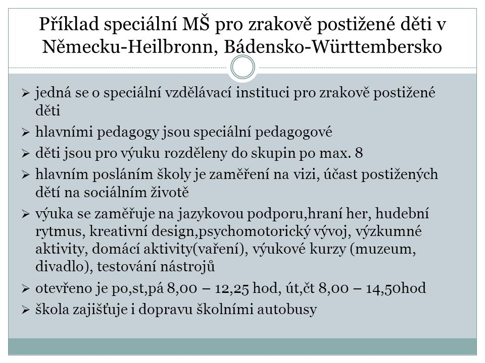 Příklad speciální MŠ pro zrakově postižené děti v Německu-Heilbronn, Bádensko-Württembersko