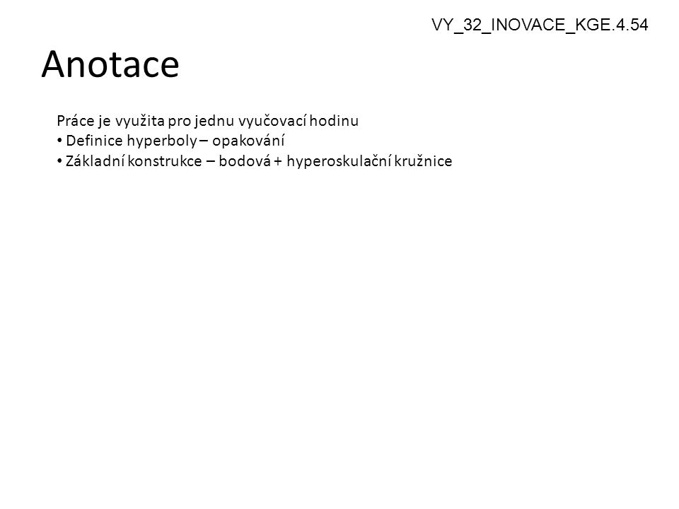 Anotace 2 VY_32_INOVACE_KGE.4.54
