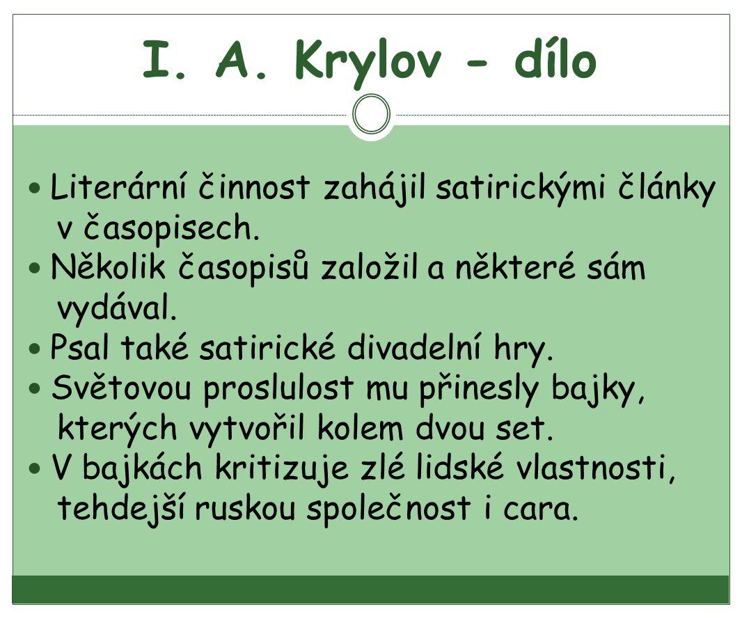I. A. Krylov - dílo Literární činnost zahájil satirickými články