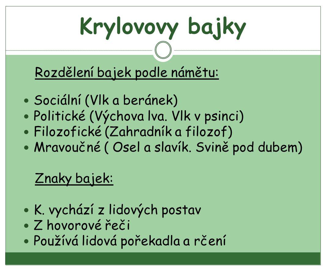 Krylovovy bajky Rozdělení bajek podle námětu: Sociální (Vlk a beránek)
