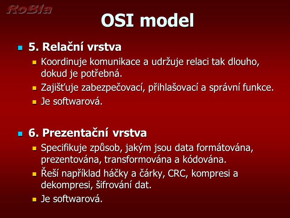 OSI model 5. Relační vrstva 6. Prezentační vrstva