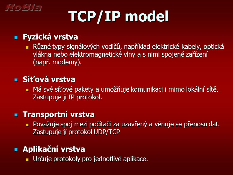 TCP/IP model Fyzická vrstva Síťová vrstva Transportní vrstva