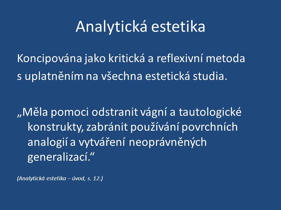 Analytická estetika Koncipována jako kritická a reflexivní metoda