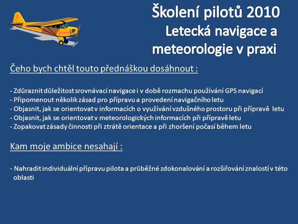 Školení pilotů 2010 Letecká navigace a meteorologie v praxi