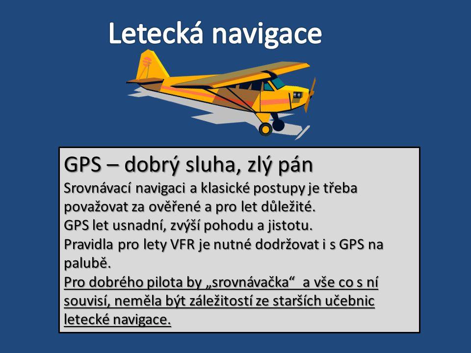 Letecká navigace GPS – dobrý sluha, zlý pán