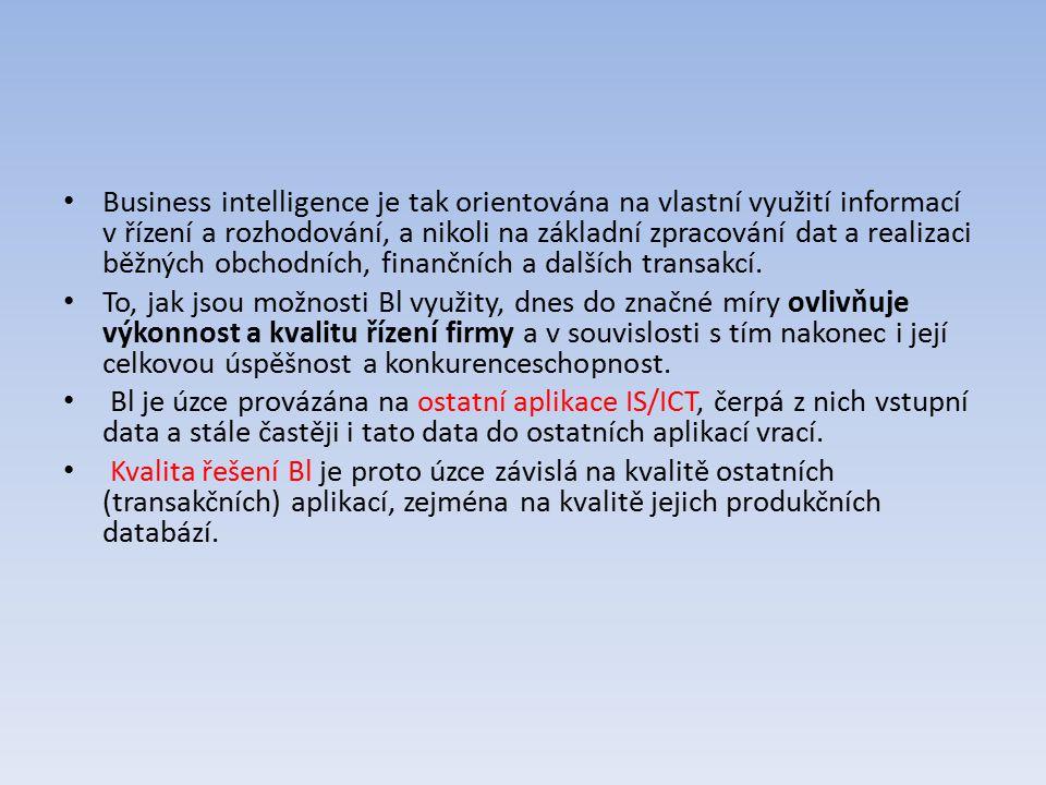 Business intelligence je tak orientována na vlastní využití informací v řízení a rozhodování, a nikoli na základní zpracování dat a realizaci běžných obchodních, finančních a dalších transakcí.