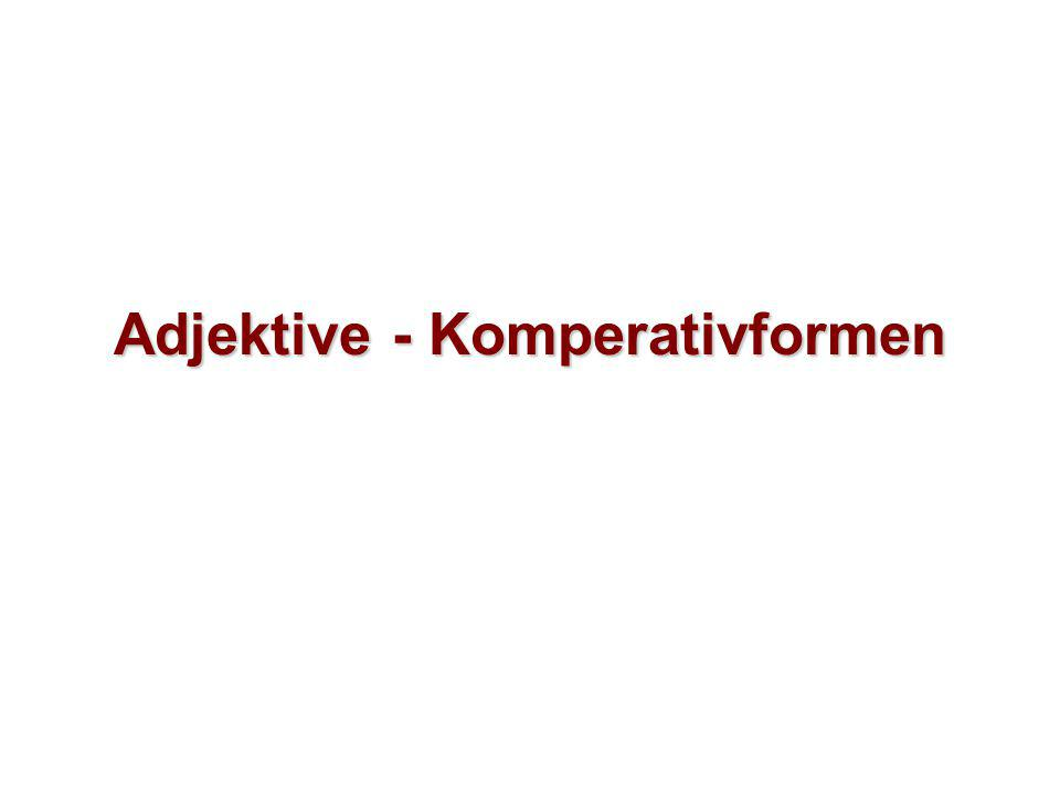 Adjektive - Komperativformen