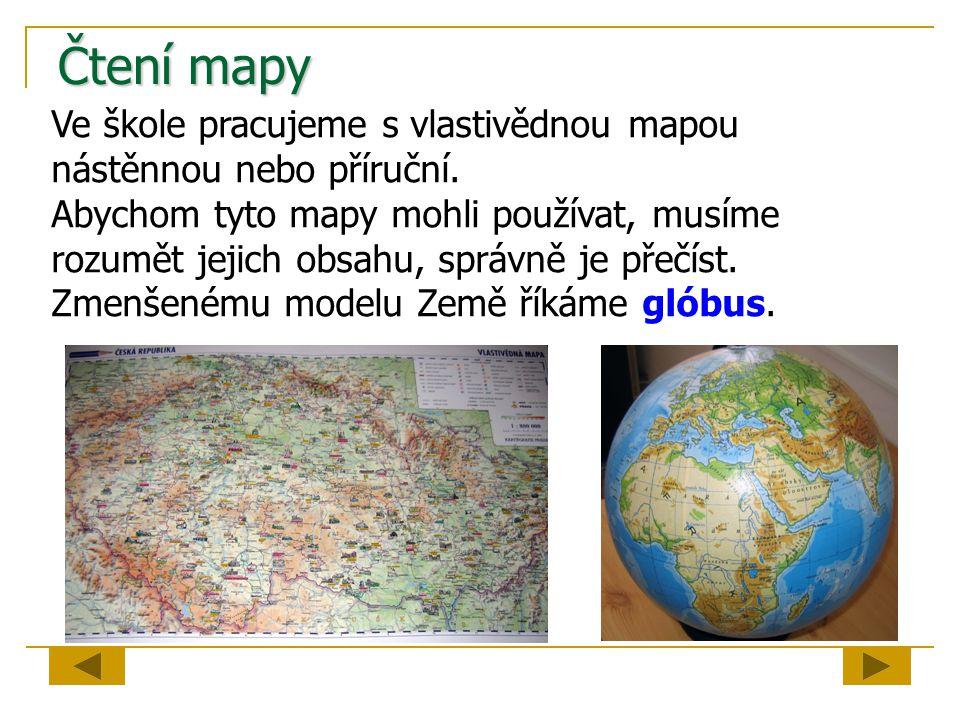 Čtení mapy Ve škole pracujeme s vlastivědnou mapou nástěnnou nebo příruční.