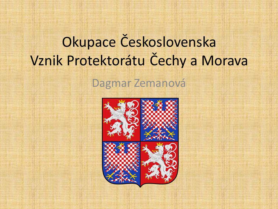 Okupace Československa Vznik Protektorátu Čechy a Morava