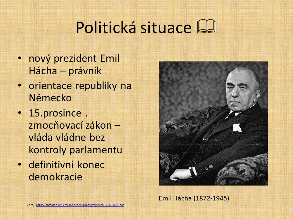 Politická situace  nový prezident Emil Hácha – právník