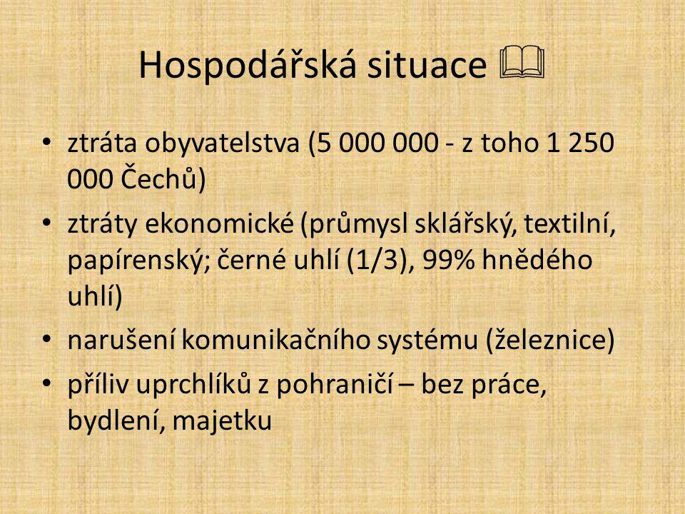 Hospodářská situace  ztráta obyvatelstva (5 000 000 - z toho 1 250 000 Čechů)