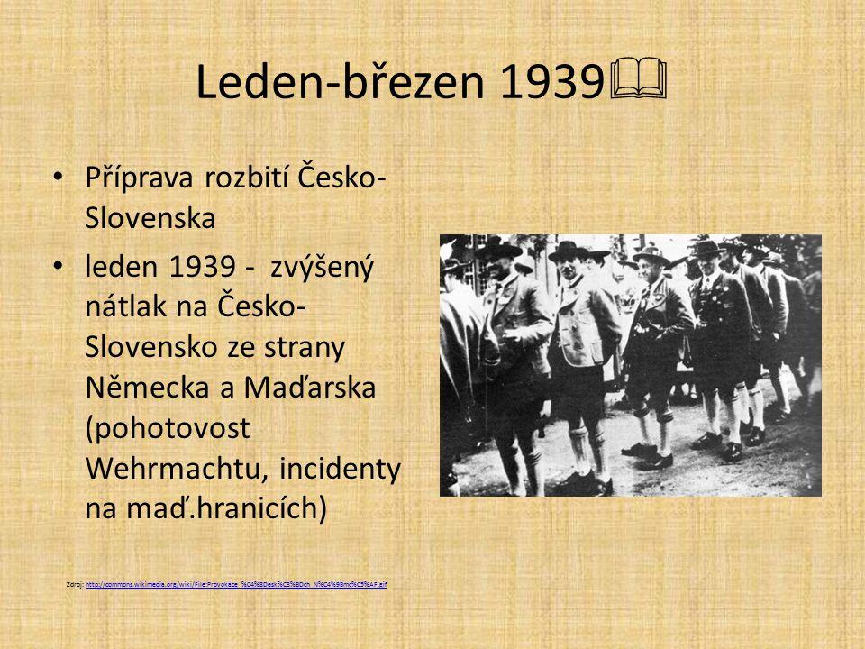Leden-březen 1939 Příprava rozbití Česko-Slovenska