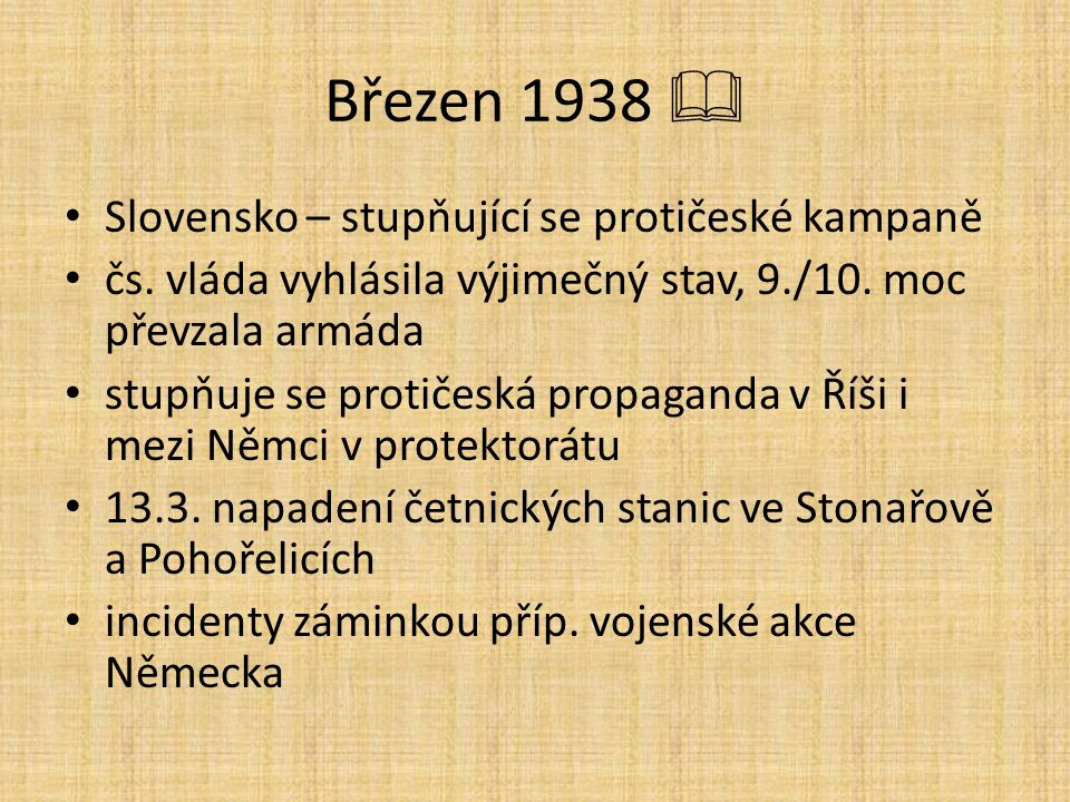 Březen 1938  Slovensko – stupňující se protičeské kampaně