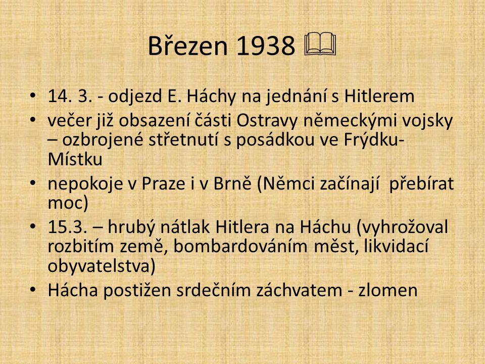 Březen 1938  14. 3. - odjezd E. Háchy na jednání s Hitlerem