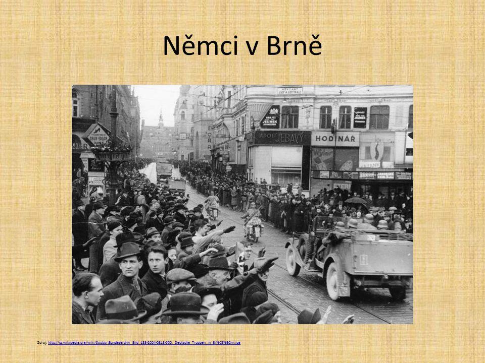 Němci v Brně Zdroj: http://cs.wikipedia.org/wiki/Soubor:Bundesarchiv_Bild_183-2004-0813-500,_Deutsche_Truppen_in_Br%C3%BCnn.jpg.