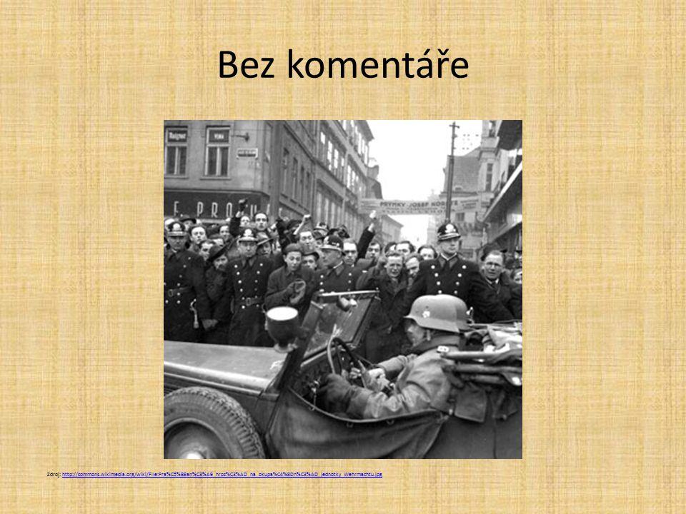 Bez komentáře Zdroj: http://commons.wikimedia.org/wiki/File:Pra%C5%BEan%C3%A9_hroz%C3%AD_na_okupa%C4%8Dn%C3%AD_jednotky_Wehrmachtu.jpg.