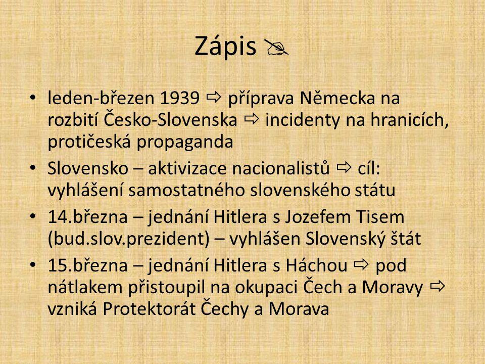 Zápis  leden-březen 1939  příprava Německa na rozbití Česko-Slovenska  incidenty na hranicích, protičeská propaganda.